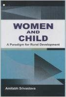 Women and child a paradism for rural development (English): Book by                                                       Amitabh Srivastava  b. 1972, is Assist. Professor of Political Science at J.L.N. College, Dehri, under Magadh University, obtained his all higher degree B.A. (Hons.), M.A from Patna University and M.Phil, from Jawahar Lal Nehru University (J.N.U.) Delhi, has throughout brilliant academic backg... View More                                                                                                    Amitabh Srivastava  b. 1972, is Assist. Professor of Political Science at J.L.N. College, Dehri, under Magadh University, obtained his all higher degree B.A. (Hons.), M.A from Patna University and M.Phil, from Jawahar Lal Nehru University (J.N.U.) Delhi, has throughout brilliant academic background, qualified UGC, NET and teaching for last eleven years. He has very keen interest in writing and have critical approach towards our existing system.