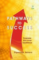 Pathways To Success Empower Your Inner Excellence : Empower Your Inner Excellence (English): Book by Diganbar Behera