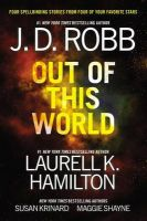 Out of This World: Book by J D Robb , Laurell K Hamilton , Susan Krinard , Maggie Shayne
