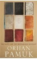 The Naive and Sentimental Novelist: Book by Orhan Pamuk
