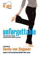 Unforgettable: An It Girl Novel: Book by Cecily Von Ziegesar
