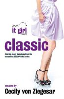 Classic: An It Girl Novel: v. 10: Book by Cecily Von Ziegesar