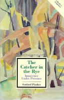 The Catcher in the Rye: Innocence Under Pressure: Book by Sanford Pinsker