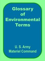 Glossary of Environmental Terms: Book by U.S. Materiel Command