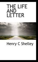 The Life and Letter: Book by Henry C Shelley