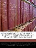 Nominations of Hon. James H. Bilbray, Thurgood Marshall, JR., and Hon. Dan G. Blair