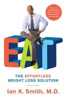 Eat: The Effortless Weight Loss Solution: Book by Ian K. Smith