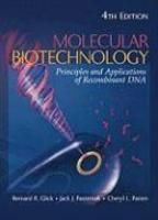 Molecular Biotechnology: Principles And Applications Of Recombinant Dna ,4/E: Book by Bernard R. Glick