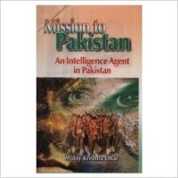 Mission to Pakistan: An Intelligence Agent in Pakistan: Book by Maloy Krishna Dhar