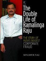 The Double Life Of Ramalinga Raju: Book by Kingshuk Nag