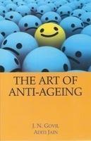 The Art of Anti-Ageing: Book by J.N. Govil & Aditi Jain