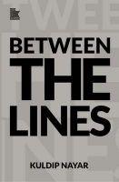Between the Lines: Book by NAYAR KULDIP