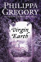 Virgin Earth: Book by Philippa Gregory