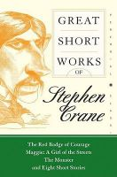 Great Short Works of Stephen Crane:Book by Author-Stephen Crane