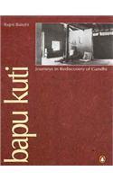 Bapu Kuti ? Journeys In Rediscovery Of Gandhi: Book by Rajni Bakshi