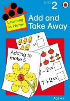 Learning At Home Series 2 : Add & Take Away