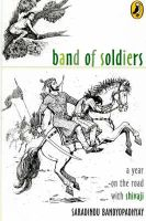 Band of Soldiers: A Year on the Road with Shivaji: Book by Saradindu Bandyopadhyay