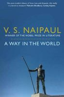 A Way in the World: A Sequence: Book by V. S. Naipaul
