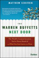 The Warren Buffetts Next Door: The World's Greatest Investors You've Never Heard of and What You Can Learn from Them:Book by Author-Matthew Schifrin