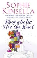 Shopaholic Ties the Knot: (shopaholic Book 3):Book by Author-Sophie Kinsella