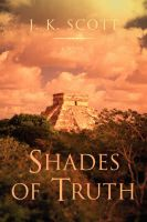 Shades of Truth: Book by J K Scott