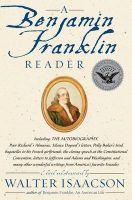 A Benjamin Franklin Reader: Book by Walter Isaacson