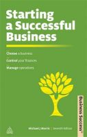 Starting a Successful Business: Choose a Business Control Your Finances Manage Operations:Book by Author-Michael J. Morris