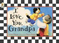 I Love You, Grandpa: Book by Vivian French