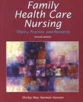 Family Health Care Nursing: Theory, Practice and Research: Book by Shirley Mary Harmon Hanson