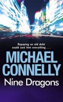 Nine Dragons: Book by Michael Connelly