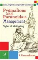 Pygmalions and Paranoids in Management (Styles of Motivating): Book by K Karunakaran