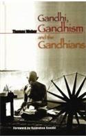 GANDHI, GANDHISM AND THE GANDHIANS: Book by Thomas Weber