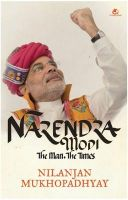 Narendra Modi: The Man, The Times: Book by Nilanjan Mukhopadhyay