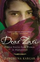 Dear Zari: Hidden Stories from Women of Afghanistan: Book by Zarghuna Kargar