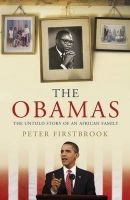 The Obamas: The Untold Story of an African Family: Book by Peter Firstbrook