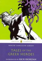 Tales of the Greek Heroes (English) (Paperback): Book by Roger Lancelyn Green Rick Riordan