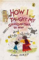 How I Taught My Grand Mother to Read: And Other Stories: Book by Sudha Murty