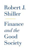 Finance and the Good Society: Book by Robert J. Shiller