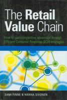 The Retail Value Chain : How to gain competitive advantage through (English) 01 Edition