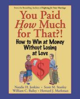 You Paid How Much for That?: How to Win at Money without Losing at Love: Book by N. Jenkins