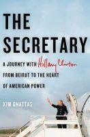The Secretary: Book by KIM GHATTAS