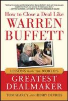 How to Close a Deal like Warrant Buffett: Book by Tom Searcy & Henry J. DeVries