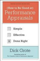 (How to be Good At) Performance Appraisals: Simple, Effective, Done Right:Book by Author-Dick Grote