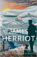 Every Living Thing: The Classic Memoirs of a Yorkshire Country Vet: Book by James Herriot