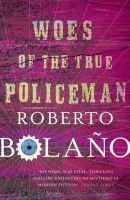 Woes of the True Policeman:Book by Author-Roberto Bolano