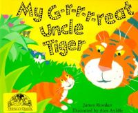 My G-r-r-r-Reat Uncle Tiger: Book by James Riordan