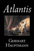 Atlantis: Book by Gerhart Hauptmann