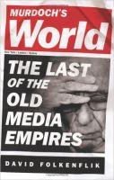 Murdoch's World : The Last Of The Old Media: Book by David Folkenflik
