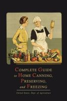 Complete Guide to Home Canning, Preserving, and Freezing: Book by U.S. Department of Agriculture