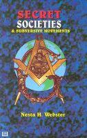 Secret Societies and Subversive Movements: Book by Nesta Helen Webster